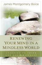 Renewing Your Mind in a Mindless World: Learning to Think and Act Biblic... - $7.41
