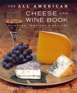The All American Cheese and Wine Book [Hardcover] [Apr 01, 2003] Werlin, Laura a - $9.89
