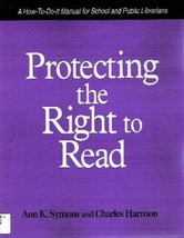 Protecting the Right to Read: A How-To-Do-It Manual for School and Publi... - $11.62
