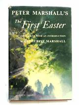 The First Easter [Hardcover] [Jan 01, 1959] Peter Marshall and Catherine Marshal