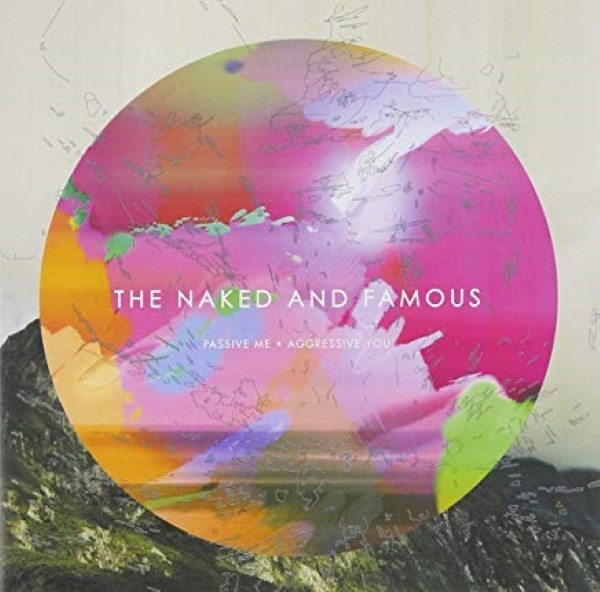 Passive Me, Aggressive You by The Naked And Famous Cd