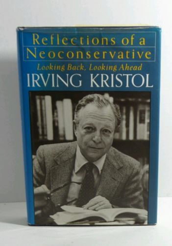 Reflections of a Neoconservative by Irving Kristol Hardcover (1983)