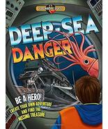 Deep Sea Danger: Be a hero! Create your own adventure and find the missi... - $26.86