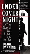 Under Cover of the Night: A True Story of Sex, Greed and Murder [Paperba... - $9.89