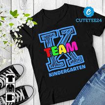 Team Kindergarten Funny Teacher T-shirt For Back To School - $21.99+