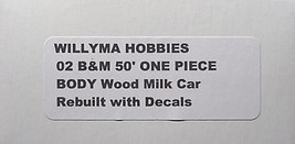 Willyma Hobbies HO  B&M Rebuilt 50' Wood Milk Car ONE PIECE BODY Kit 02 image 4