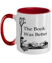 The Book Was Better - 11 oz Two-Tone Coffee Mug, Red  - £13.07 GBP