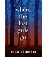 Where the Lost Girls Go: A Laura Mori Mystery [Paperback] Noonan, R. J. - $1.83