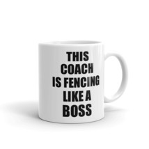 This Coach Is Fencing Like A Boss Funny Gift Idea Coffee Mug - $17.97