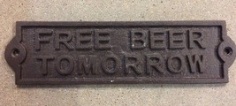 small FREE BEER TOMORROW Plate Plaque cast iron metal with rustic brown ... - $12.86