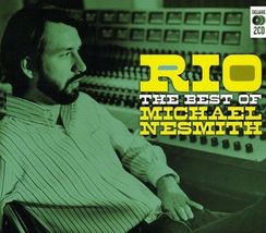 Michael Nesmith  (Rio Best Of Michael Nesmith)   - $8.98