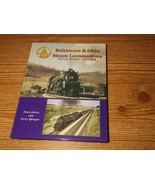 Baltimore & Ohio Steam Locomotives The Last 30 Years by Peter Jehrio & S... - $27.99