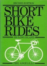 Short Bike Rides on Long Island Angelillo, Phil - $7.61