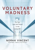 Voluntary Madness: My Year Lost and Found in the Loony Bin [MP3 CD] Nora... - $9.95