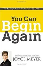 You Can Begin Again: No Matter What, It's Never Too Late [Paperback] Meyer, Joyc image 1