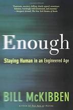 Enough [Paperback] Mckibben, Bill - $1.70