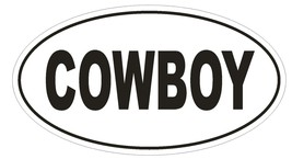 COWBOY Oval Bumper Sticker or Helmet Sticker D1795 Euro Oval - $1.39+