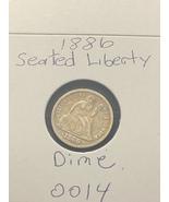 1886 Seated Liberty Dime  - $24.99
