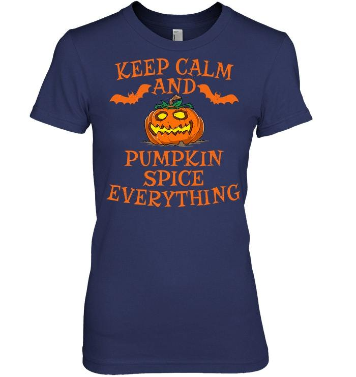 Funny Keep Calm And Pumpkin Spice Everything Tshirt