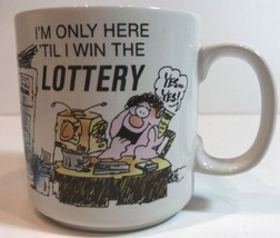 Russ Berrie Ceramic Fun Humor Coffee Mug I'm Only Here 'Til I Win the Lo... - $14.84