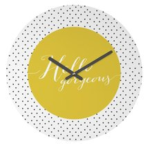 HELLO GORGEOUS WALL CLOCK - $29.99