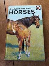 """1971 """"A LADYBIRD BOOK ABOUT HORSES"""" LADYBIRD BOOK (SERIES 682 - 2/6 12.5... - $1.95"""