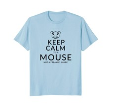Keep Calm Mouse Not A Shark Funny Mice Owner Gift T-Shirt - $17.99+