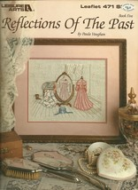 Reflections Of The Past Cross Stitch Embroidery Pattern 471 Leisure Arts - $6.99