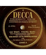 Bing Crosby Andrews Sisters Decca 78 Go West Young Man Tallahassee  Copa... - $37.80