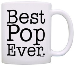 Best Pop Ever. Mug Christmas, Birthday, Fathersday Gift For Men Coffee Tea 11oz. - $47.42