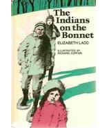 The Indians on the Bonnet [Jan 01, 1971] Ladd, Elizabeth Crosgrove - $1.80