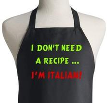 I Don't Need A Recipe - I'm Italian Cute Black Chef Aprons - $23.52