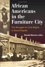 African Americans in the Furniture City: The Struggle for Civil Rights i... - $9.95