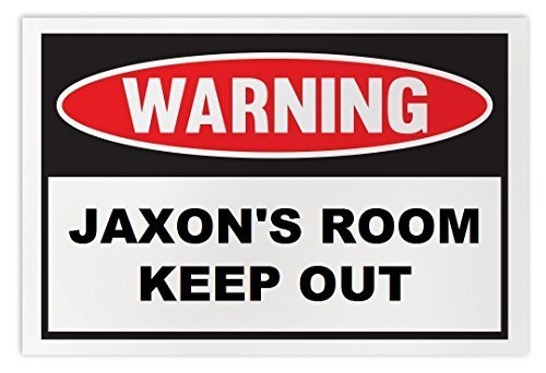 Personalized Novelty Warning Sign: Jaxon's Room Keep Out - Boys, Girls, Kids, Ch