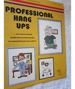 Professional Hang Ups - Cross Stitch (Leisure Arts, Leaflet 902) [Pamphl... - $3.95