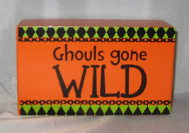GHOULS GONE WILD Mini Box Sign HALLOWEEN Decoration New Orange Black - $14.84