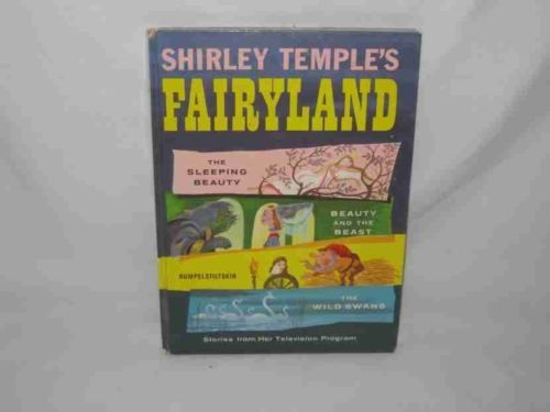 Shirley Temple's Fairyland Sleeping Beauty Beauty And Beast Rumpelstiltskin Book