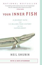 Your Inner Fish: A Journey into the 3.5-Billion-Year History of the Huma... - $7.77