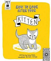 How to Look After Your Kitten (Pet Cadet) [Hardcover] Piers, Helen and S... - $6.43