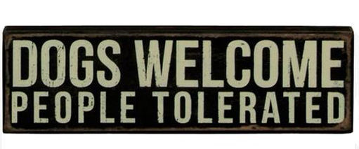 """Dogs Welcome People Tolerated Box Sign Primitives by Kathy 10"""" x 3"""" - $16.98"""