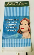 "Humorous Kitchen Towel ""To Save Time Let's Just Assume I'm Never Wrong"" ... - $12.18"