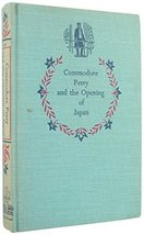 Commodore Perry and the Opening of Japan (Landmark Books) [Jan 01, 1955]... - $9.99