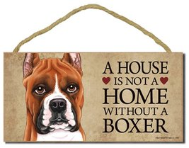 """Boxer (with cropped ears) """"A house is not a home without a Boxer"""" Door Sign - $12.86"""