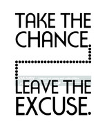 Take the chance. Leave the excuse. Motivational wall decor, Inspiring ph... - $11.88+