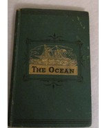 RARE  BOOK HARDCOVER 'THE OCEAN' 1876 DODD, MEAD & CO 110 PAGES - $37.56