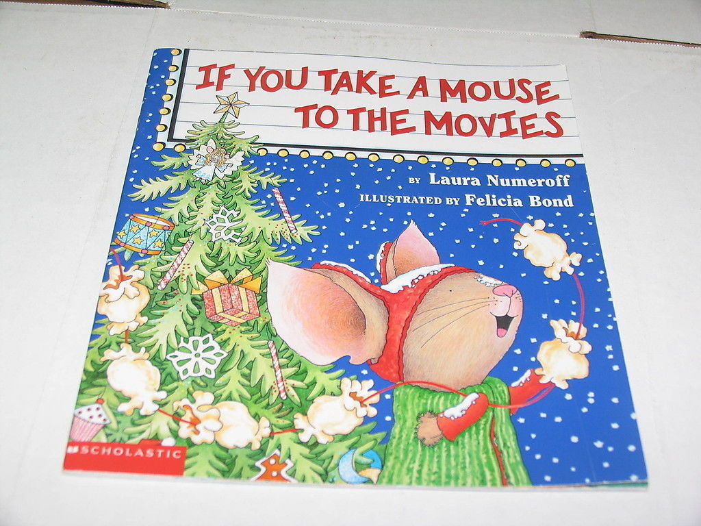 IF YOU TAKE A MOUSE TO THE MOVIES Laura Numeroff CHRISTMAS 2000 PICTURE BOOK