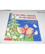 IF YOU TAKE A MOUSE TO THE MOVIES Laura Numeroff CHRISTMAS 2000 PICTURE ... - $11.39