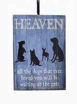 "KSA WOODEN PET LOSS PLAQUE ORNAMENT ""HEAVEN-ALL THE DOGS THAT EVER LOVED... - $4.88"