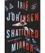 Shattered Mirror: An Eve Duncan Novel Johansen, Iris - $2.31