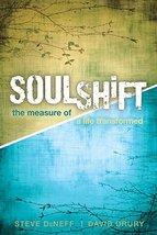 SoulShift: The Measure of a Life Transformed Steve DeNeff and David Drury - $6.48